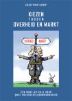 Kiezen tussen overheid en markt - Gijs van Loef